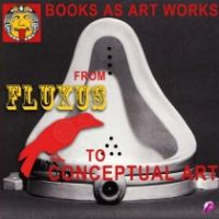 Books as Art Works from Fluxus to Conceptual Art – Libri come opere d'Arte dal Fluxus all'Arte Concettuale
