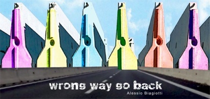 Alessio Biagiotti. Wrong Way Go Back